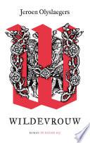 Cover boek Wildevrouw van Jeroen Olyslaegers. Meesterlijk vertelde Antwerpse geschiedenis van de middeleeuwen.